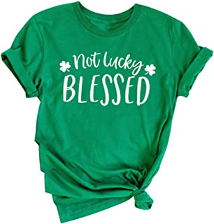 Women Not Lucky Blessed Shirt Lucky Clover Graphic St. Patricks Day Short Sleeve Holiday Tee Tops
