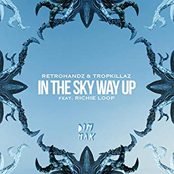 In The Sky Way Up (feat. Richie Loop)