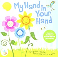 My Hand in Your Hand: Songs for Families Who Reach