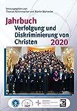Jahrbuch Verfolgung und Diskriminierung von Christen 2020 (Studien zur Religionsfreiheit - Studies in Religious Freedom)