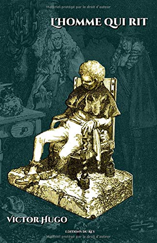 L'homme qui rit: - 136 illustrations originales - Texte intégral