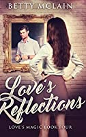 Love's Reflections: Large Print Hardcover Edition