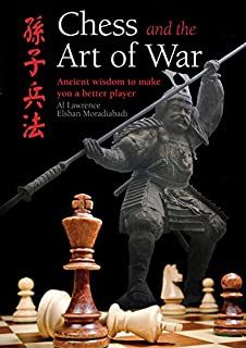 Chess and the Art of War: Ancient Wisdom to Make You a Better Player