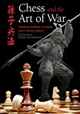 Chess And The Art Of War: Ancient Wisdom To Make You A Better Player-Lawrence, Al Moradiabadi, Elshan