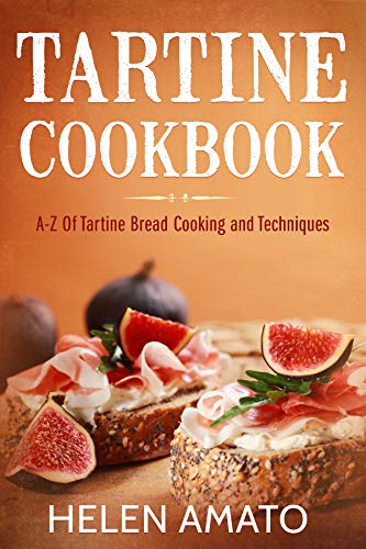 Tartine Cookbook: A-Z Of Tartine Bread Cooking And Techniques