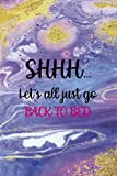 Shhh€¦ Let's All Just Go Back To Bed: Sleepy People Notebook Journal Composition Blank Lined Diary Notepad 120 Pages Paperback Colors