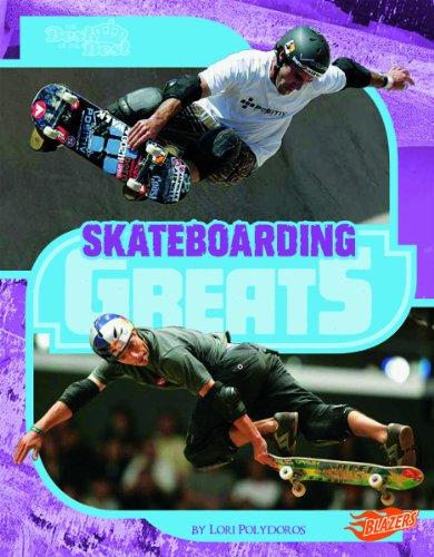 Skateboarding Greats (Blazers: The Best of the Best)