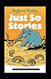 Just so Stories Annotated