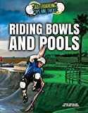 Riding Bowls and Pools (Skateboarding Tips and Tricks)