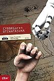 Cyborg-aren otzantasuna (Eztabaida Book 16) (Basque Edition)