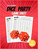 Dice Game Party Sheet: Perfect Dice Scorekeeping Sheets 120 pages for Classic Dice