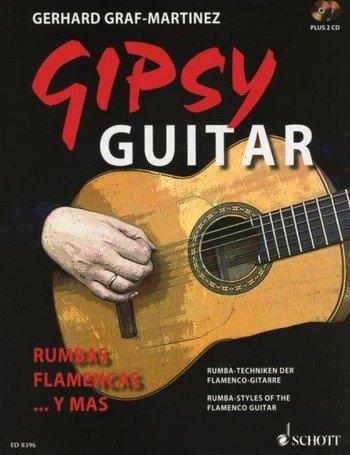 Gipsy Guitar : Rumba-Techniken der Flamenco Gitarre inkl. 2 CDs [Musiknoten] Gerhard Graf-Martinez