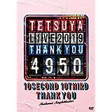 TETSUYA LIVE 2019 THANK YOU 4950(DVD2枚組(スマプラ対応))