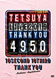 TETSUYA LIVE 2019 THANK YOU 4950[DVD]