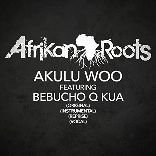 Afrikan Roots feat. Bebucho Q Kua