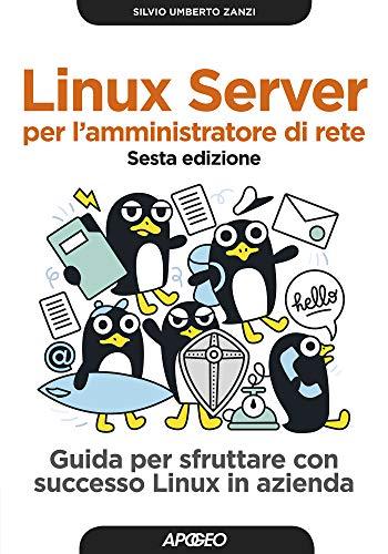 Linux server per l'amministratore di rete. Sesta edizione
