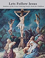 Lets Follow Jesus - Stations of the cross coloring prayer book