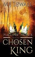 Plague Of Tyrants: Large Print Hardcover Edition (Chosen King)