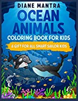 Ocean animals coloring book for kids: A gift for all smart sailor kids