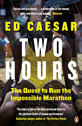 Two Hours: The Quest to Run the Impossible Marathon (English Edition)
