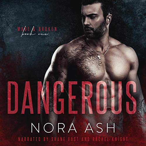 Dangerous: Made & Broken, Book 1