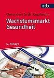 Wachstumsmarkt Gesundheit - Peter Oberender