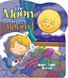 The Moon In My Room (Night Light Book)