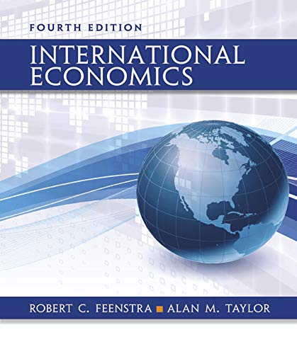 Compare Textbook Prices for International Economics Fourth Edition ISBN 9781319292362 by Feenstra, Robert C.,Taylor, Alan M.