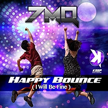 Happy Bounce (I Will Be Fine)