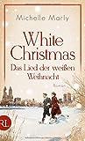 White Christmas - Das Lied der weißen Weihnacht: Roman