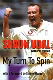 Shaun Udal - My Turn to Spin: The Incredible Story of a Cult Cricketer by Shaun Udal (2007-05-31)