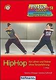 HipHop: Für Lehrer und Trainer ohne Tanzerfahrung (Praxisideen - Schriftenreihe für Bewegung, Spiel und Sport) - Verena Klöpper