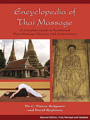 Compare Textbook Prices for Encyclopedia of Thai Massage: A Complete Guide to Traditional Thai Massage Therapy and Acupressure 2nd Edition, Revised, Updated Edition ISBN 8601200739428 by Salguero PhD, C. Pierce,Roylance, David