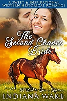 The Second Chance Bride (A Love to Last a Lifetime Book 1) by [Indiana Wake]