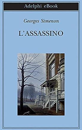 Lassassino (Biblioteca Adelphi Vol. 575)