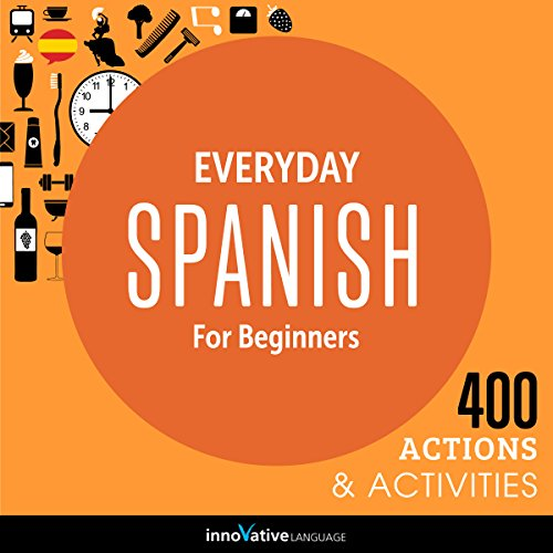 Couverture de Everyday Spanish for Beginners - 400 Actions & Activities