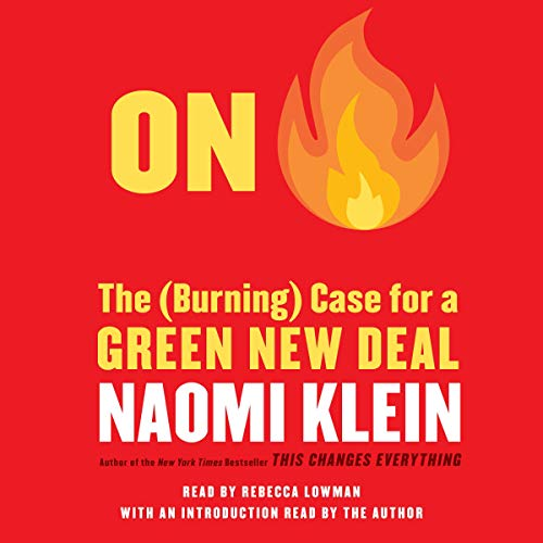 On Fire: The Case for the Green New Deal