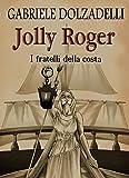 I fratelli della costa. Jolly Roger (Vol. 3)