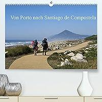 Von Porto nach Santiago de Compostela (Premium, hochwertiger DIN A2 Wandkalender 2022, Kunstdruck in Hochglanz): Unterwegs auf dem Caminho Portugues (Monatskalender, 14 Seiten )