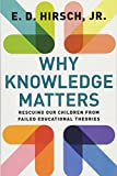 Hirsch, E: Why Knowledge Matters: Rescuing Our Children from Failed Educational Theories