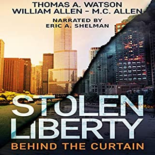Stolen Liberty: Behind the Curtain                   Auteur(s):                                                                                                                                 Thomas A. Watson,                                                                                        William Allen,                                                                                        M.C. Allen                               Narrateur(s):                                                                                                                                 Eric A. Shelman                      Durée: 10 h et 41 min     Pas de évaluations     Au global 0,0