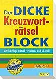 Der dicke Kreuzwortrtsel-Block Band 21: Mehr als 300 knifflige Rtsel fr immer und berall