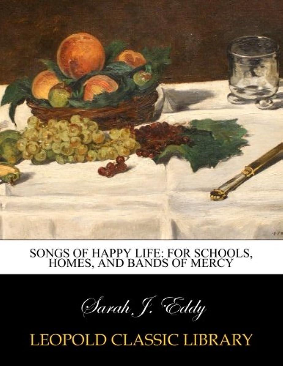 アルプス自慢理論的Songs of happy life: for schools, homes, and bands of mercy