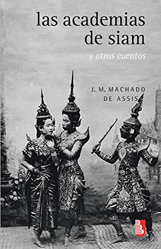 Las academias de Siam y otros cuentos (Biblioteca Universitaria de Bolsillo) (Spanish Edition)