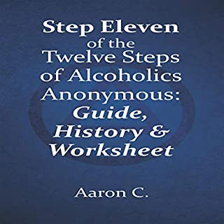 Step Eleven of the Twelve Steps of Alcoholics Anonymous audiobook cover art
