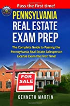 Pennsylvania Real Estate Exam Prep: The Complete Guide to Passing the Pennsylvania Real Estate Salesperson License Exam the First Time!