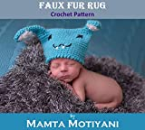 Faux Fur Rug   Crochet Pattern: For Newborn Babies & Infants (Crochet Rug Patterns)