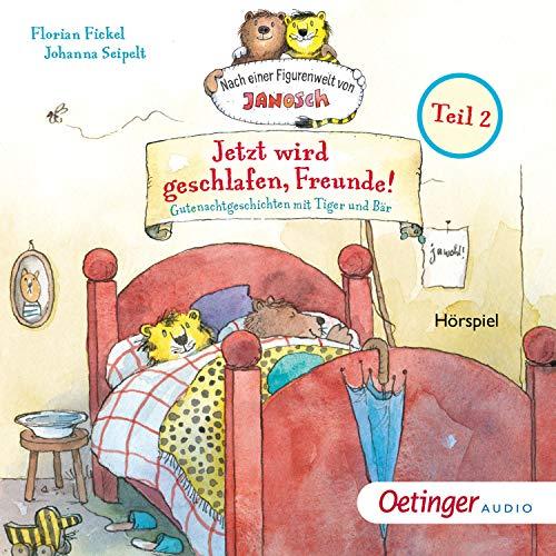 Jetzt wird geschlafen, Freunde! Gutenachtgeschichten mit Tiger und Bär 2 cover art