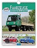 Wochenkalender ' DDR-Fahrzeuge' 2021: 19 x 25 cm, mit Bildern von Ralf-Christian Kunkel