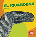 El iguánodon (Iguanodon) (Bumba Books ® en español ― Dinosaurios y bestias prehistóricas (Dinosaurs and Prehistoric Beasts)) (Spanish Edition)